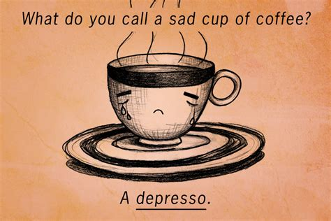 29 Puns About Coffee That Will Make You Laugh Out Loud Coffee House Website Games Da Nang Tampere Song Ikea Table Cyprus Radio Cake Recipe Oil Instead Butter