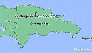 Where Is Santiago De Los Caballeros  The Dominican