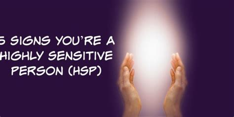 5 Signs You're a Highly Sensitive Person (HSP)