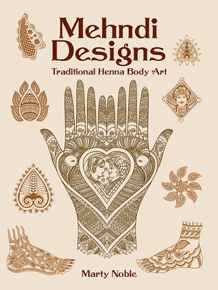 mehndi designs traditional henna body art  marty noble reviews discussion bookclubs lists