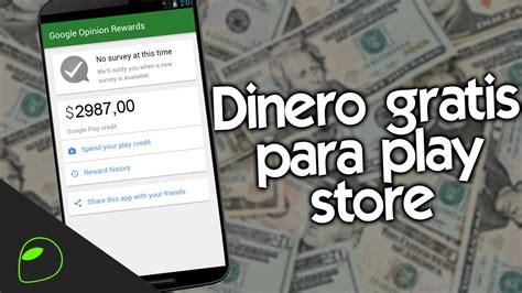 ¡cÓmo Conseguir Dinero Gratis Para Play Store