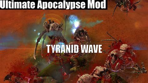 Tyranid Wave!  Ultimate Apocalypse Mod Thb Youtube