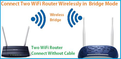 connect two wifi routers wirelessly without cable bridge mode