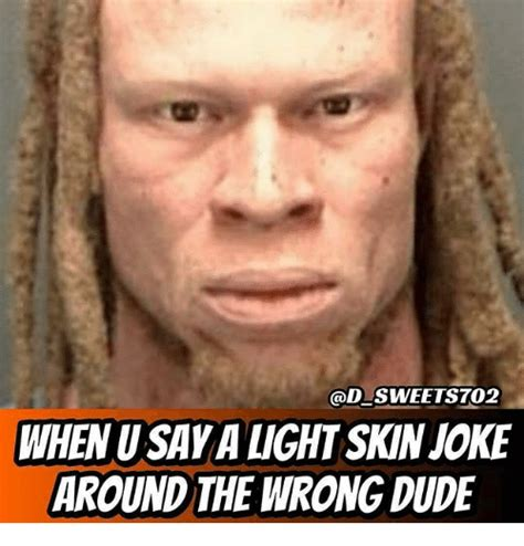 Light Skin Meme 25 Best Memes About Light Skinned Light Skinned Memes