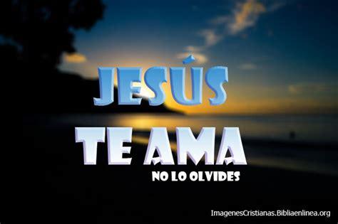 imagenes cristianas jesus te ama lindas  una en hd