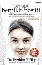 Mboten Adalah by Book Review Terapi Berpikir Positif By Ibrahim Elfiky