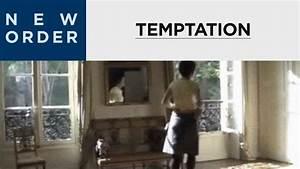 Living With Temptation : new order temptation official music video youtube ~ Orissabook.com Haus und Dekorationen
