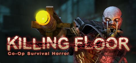 Killing Floor Ports Steam by Killing Floor On Steam