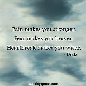 Drake Quotes on Pain, Fear and Heartbreak - abrainyquote