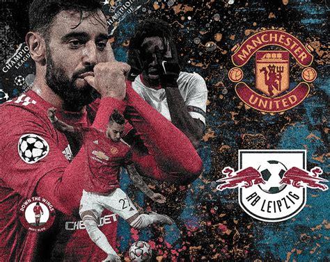 Rb Leipzig Contra Manchester United / Xeb1wijkgdwbkm ...