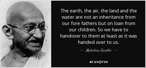 mahatma gandhi quote  earth  air  land