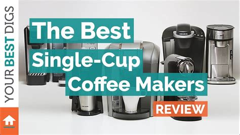 And because of this reason, it makes perfect for people running short on time. The Best Single-Cup Coffee Maker of 2017 - Your Best Digs