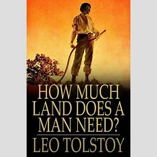 How Much Land Does A Man Need? By Leo Tolstoy, Paperback