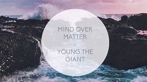 YOUNG THE GIANT - MIND OVER MATTER LYRICS - YouTube