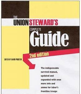The Union Steward U0026 39 S Complete Guide  2nd Edition   A