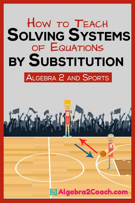Solving Systems Of Equations By Substitution  Sports And Algebra 2 Algebra2coachcom