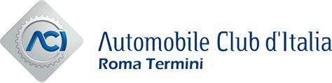 Ufficio Aci Roma by Rinnovo Patente Delegazione Aci Roma Termini
