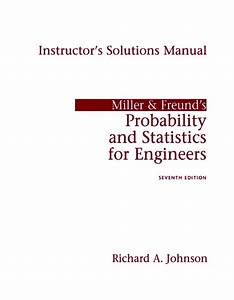 Johnson  Instructor U0026 39 S Solutions Manual For Miller  U0026 Freund