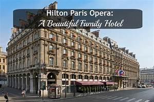 Hotel Familial Paris : hilton paris opera review best family hotel in paris ~ Zukunftsfamilie.com Idées de Décoration