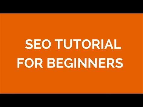 Seo Tutorial by Seo Tutorial For Beginners Step By Step