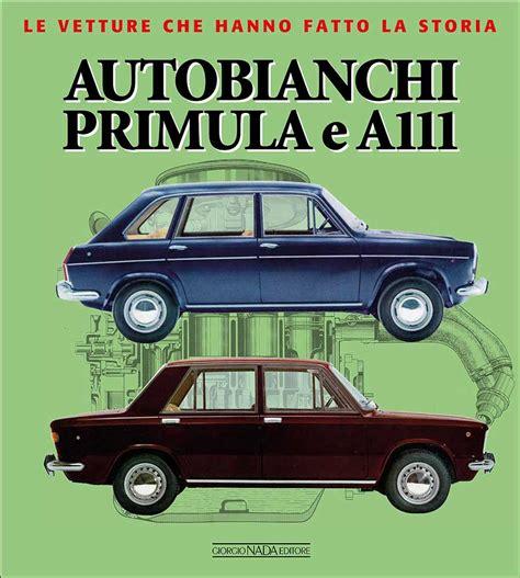 Book AUTOBIANCHI PRIMULA E A111 - of Visani Marco