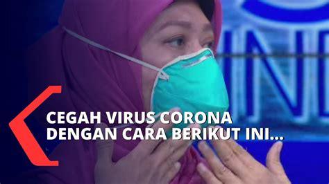 cegah penyebaran virus corona   pakai masker  cuci tangan  benar youtube