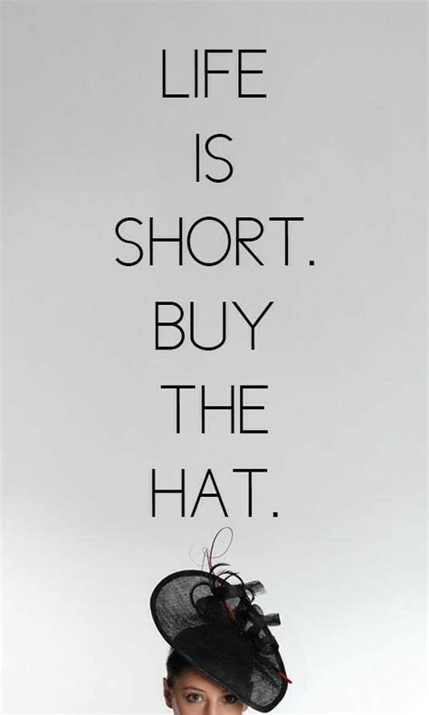 pin  brighteyes   hat   fashion quotes