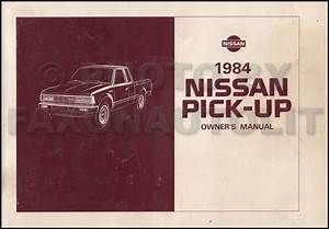 1984 Nissan Pickup Truck Owners Manual Owner Guide Book