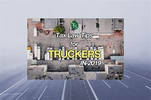 Wage Withholding Calculator 2020 Tax Law Tips For Truckers In 2019 Sfs Tax Accounting
