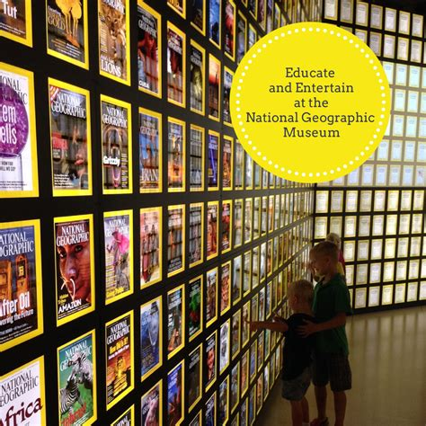 Educate And Entertain At The National Geographic Museum