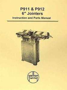 Walker Turner P911  U0026 P912 6 U0026quot  Jointer Instructions  U0026 Parts