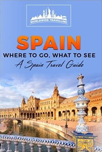 Download Ebook Spain: Where To Go, What To See - A Spain ...