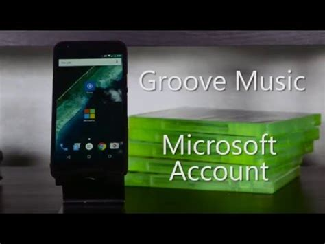 microsoft  android groove   microsoft account