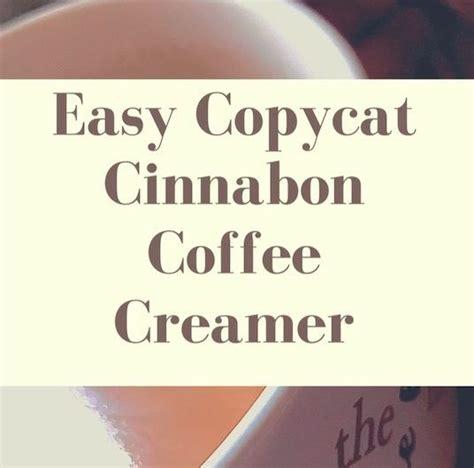 Here's how to make homemade coffee creamer. Copycat Cinnabon Coffee Creamer | Recipe | Coffee creamer, Cinnabon, Vanilla coffee creamer