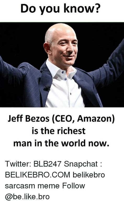 Jeff Bezos Memes - do you know jeff bezos ceo amazon is the richest man in the world now twitter blb247 snapchat