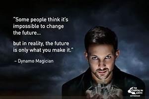 Dynamo #Magician #Quotes | Dynamo | Pinterest | Dynamo ...
