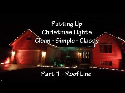 how to put christmas lights on house how to put up christmas lights part 1 roof line youtube