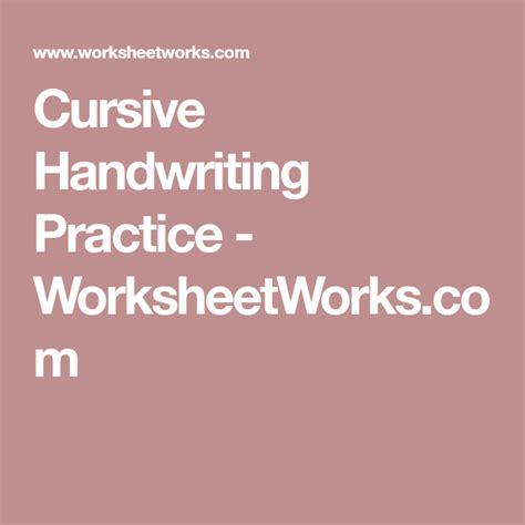 cursive handwriting practice worksheetworkscom
