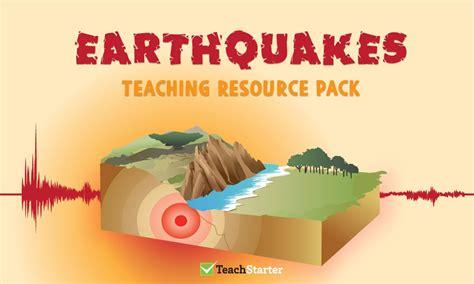 earthquakes teaching resource pack teach starter