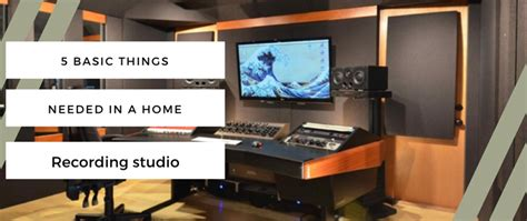 Home Recording Vs Studio by The 5 Basic Things Needed In A Home Recording Studio