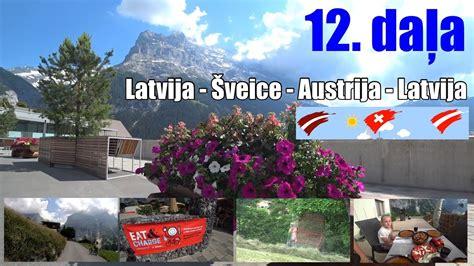 Ceļojums uz Šveici un Austriju 12. daļa - YouTube