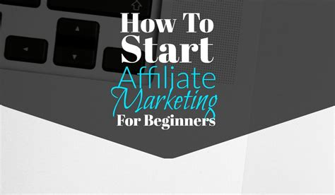 Marketing For Beginners by How To Start Affiliate Marketing For Beginners