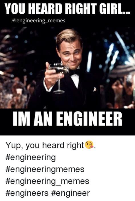 Memes Engineering - 25 best memes about engineering girls meme and memes engineering girls meme and memes