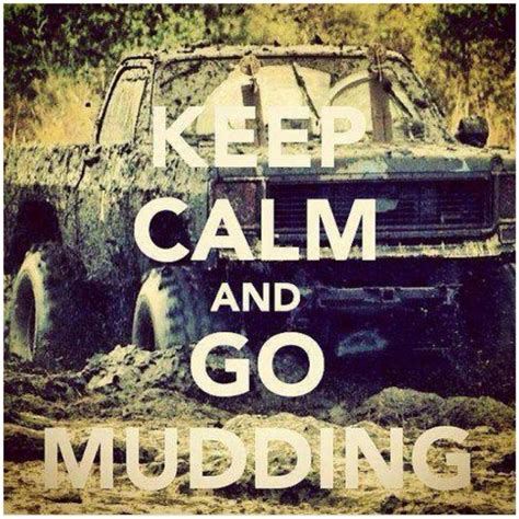 mudding quotes quotes about going mudding quotesgram