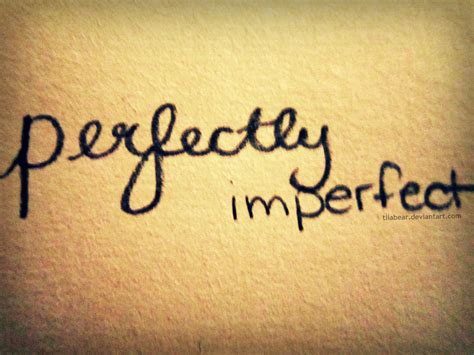 Perfectly Imperfect Quotes QuotesGram