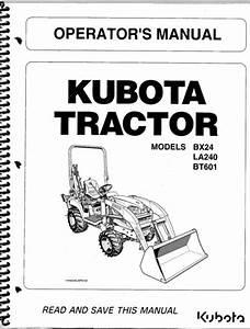Kubota Bx24 La240 Bt601 Tractor Loader Backhoe Operator