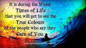 True colours of the people are seen in the worst times ...
