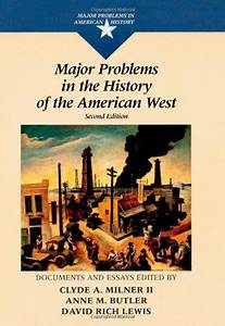 major problems in the history of the american west With major problems in american colonial history documents and essays