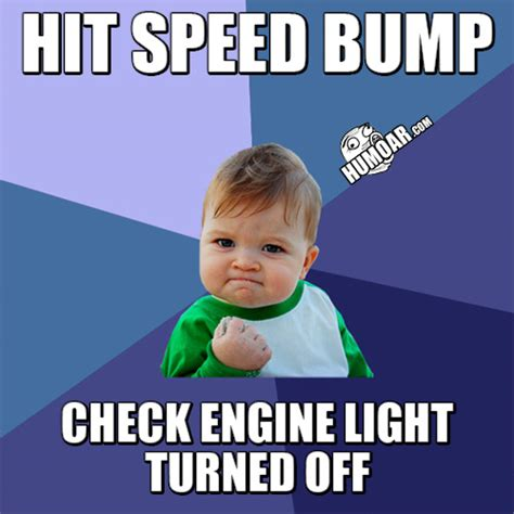 check engine light on and off hit speed bump check engine light turned off humoar com