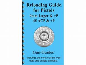 Gun Guides Reloading Guide Pistols 9mm Luger 357 Sig 40 S